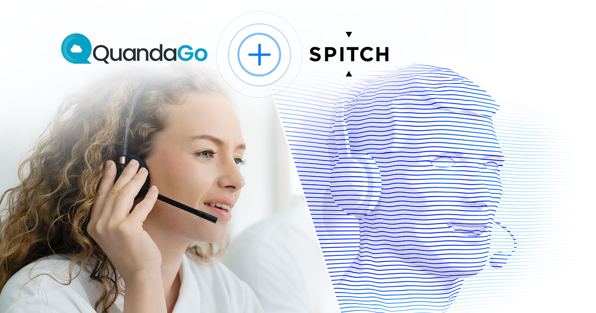 QuandaGo and Spitch Partner to Deliver Integrated Cloud Contact Center, Process Automation and Conversational AI Solution