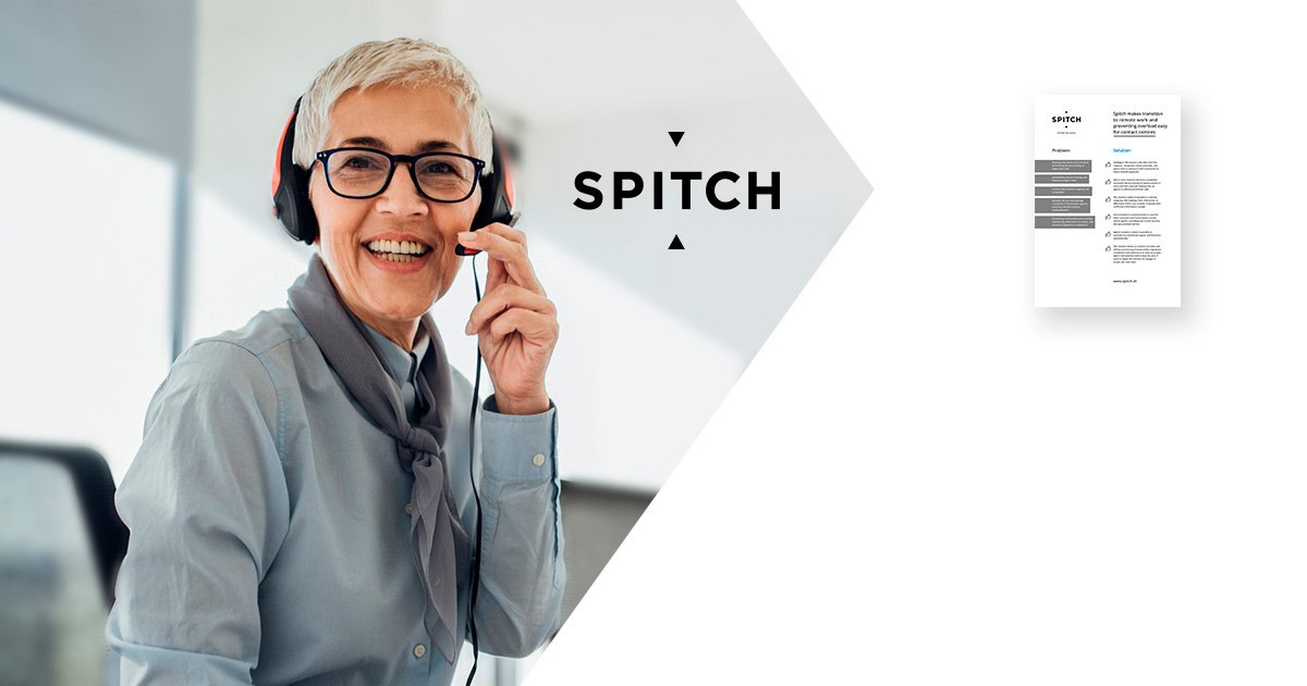 Spitch makes transition to remote work and preventing overload easy for contact centres