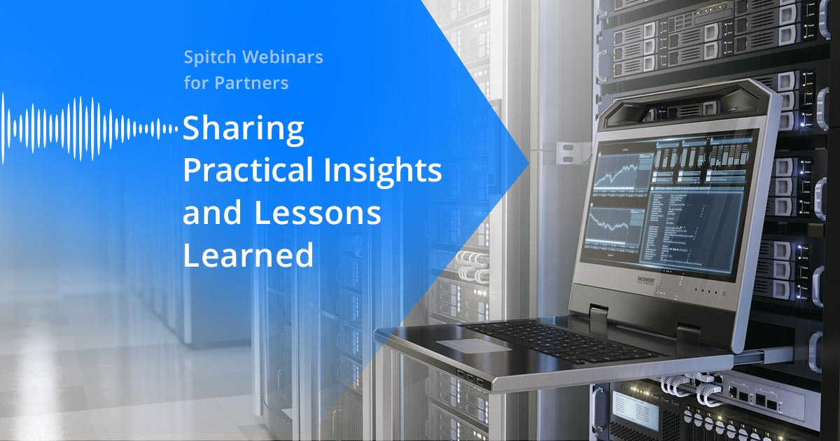 Spitch Webinars for Partners – Sharing Practical Insights and Lessons Learned