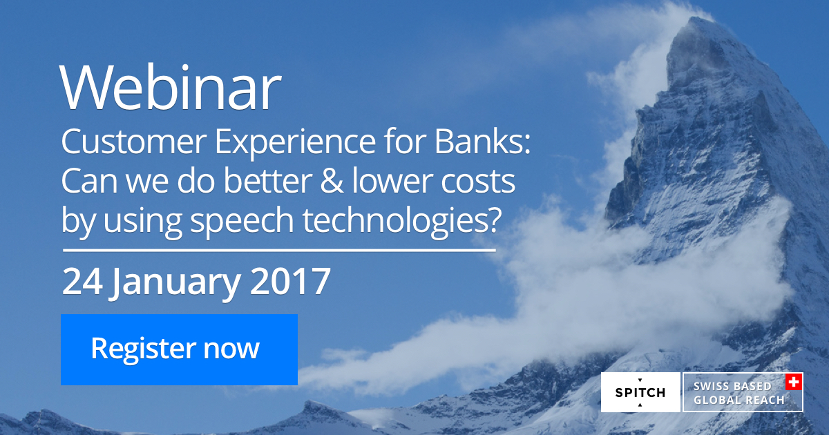 Spitch invites you to our upcoming business webinar «Customer Experience for Banks: Can we do better & lower costs by using speech technologies?»