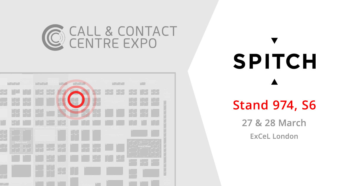 Welcome to Spitch at the Call & Contact Centre Expo 2019