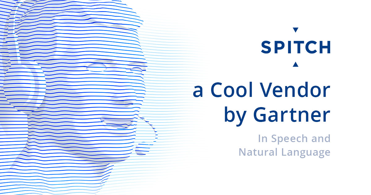 Spitch: Named a Cool Vendor by Gartner in Speech and Natural Language