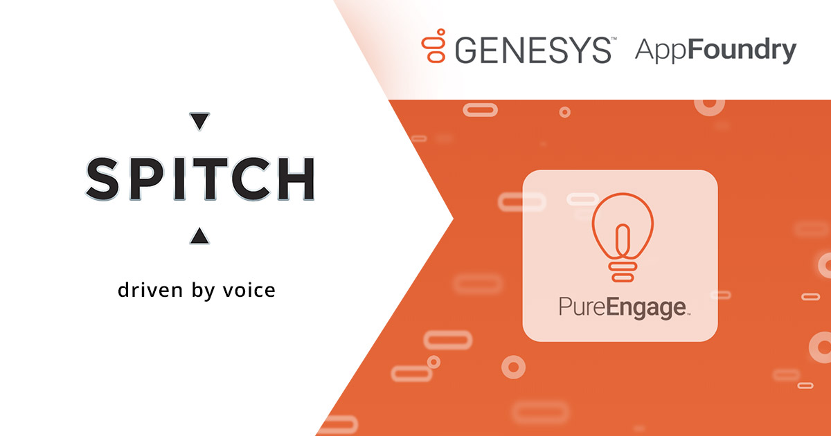 Anche Spitch è diventata Genesys® App Foundry Partner