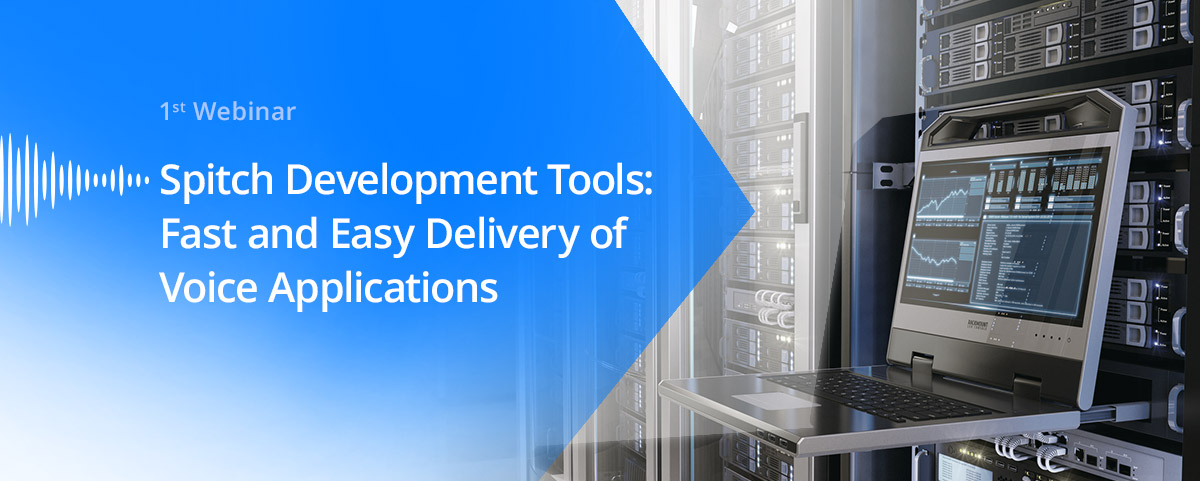Spitch Development Tools: Fast and Easy Delivery of Voice Applications