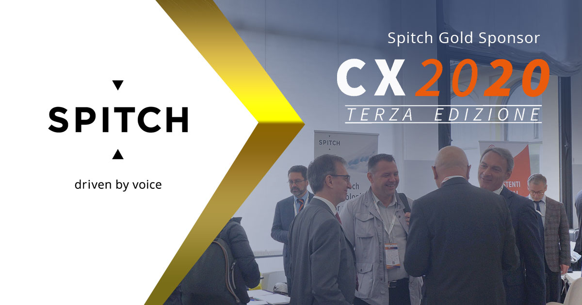 "Spitch Gold Sponsor of CX2020 III Edition - Milan, October 17th, 2019: ""Customer Experience drives Innovation"""