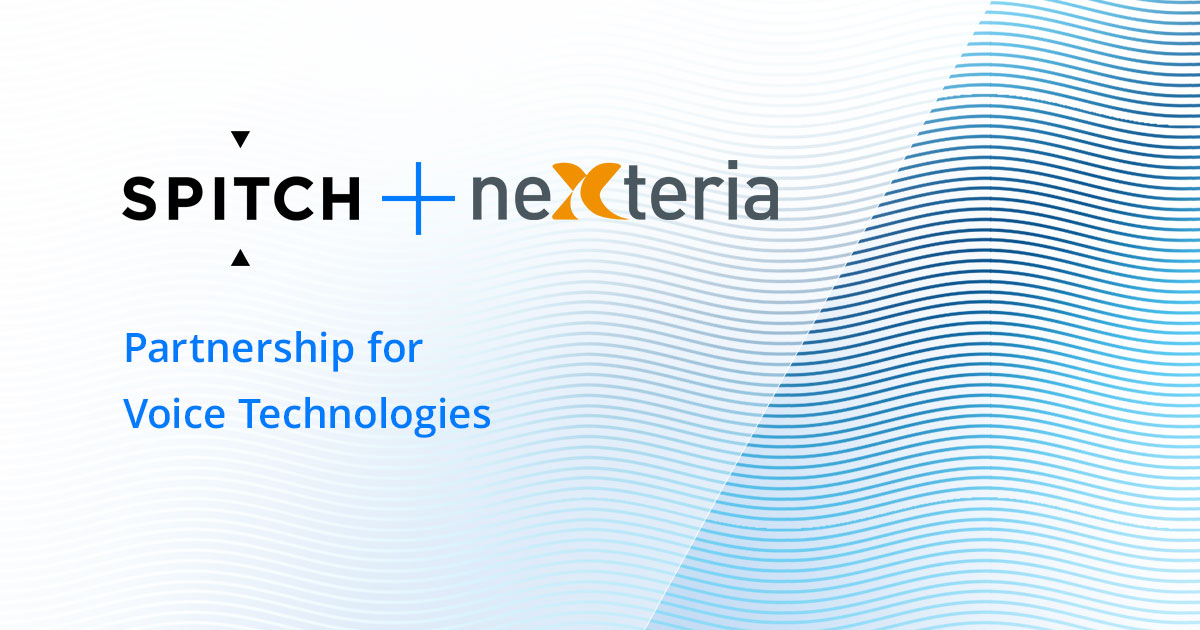 Nexteria and Spitch: a business-focused partnership for Voice Technologies