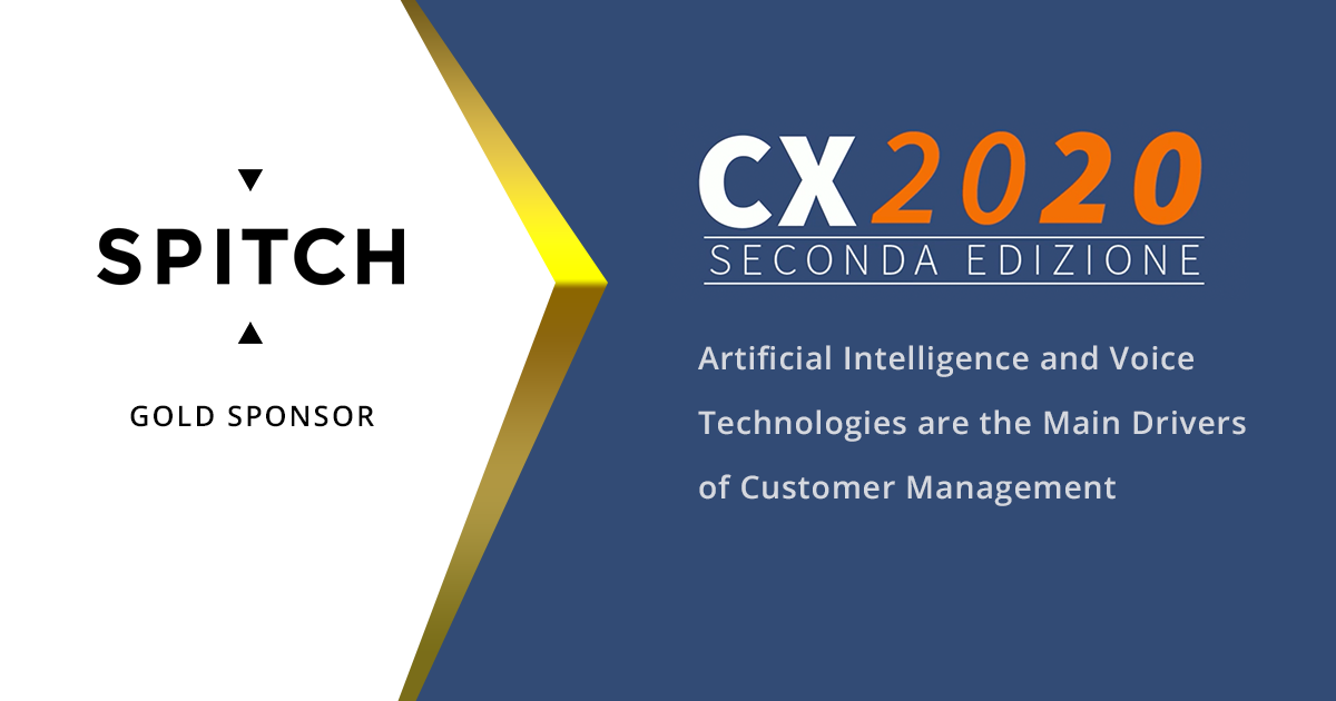 Spitch is the Gold Sponsor of CX2020 II Edition - Milan, 18 October 2018: Artificial Intelligence and Voice Technologies are the Main Drivers of Customer Management