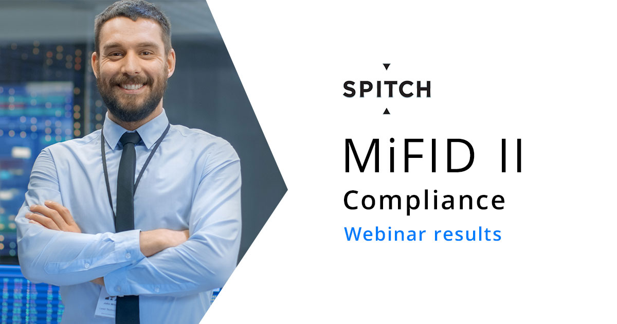 Spitch provides the smartest way to fulfill MiFID II compliance